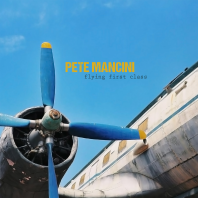 Pete Mancini - Flying First Class - COVER